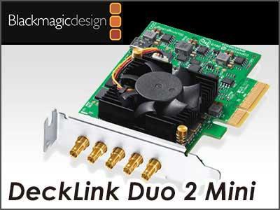 Blackmagic DeckLink Duo 2 Mini
